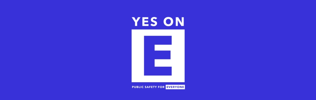 Yes on Prop E: Public Safety for Everyone logo on a solid colored banner